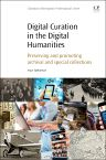 Digital Curation in the Digital Humanities, 1st Edition,Arjun Sabharwal,ISBN9780081001431