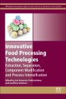Innovative Food Processing Technologies, 1st Edition,Kai Knoerzer,Pablo Juliano,Geoffrey Smithers,ISBN9780081002940