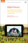 Digital Futures, 1st Edition,Martin  Hall,Martyn Harrow,Lorraine Estelle,ISBN9780081003848