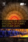 Assessing the Energy Efficiency of Pumps and Pump Units, 1st Edition,em. Bernd Stoffel,ISBN9780081005972