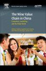 The Wine Value Chain in China, 1st Edition,Roberta Capitello,ISBN9780081007549