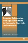 Dynamic Deformation, Damage and Fracture in Composite Materials and Structures, 1st Edition,Vadim Silberschmidt,ISBN9780081008706