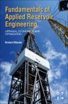 Fundamentals of Applied Reservoir Engineering, 1st Edition,Richard Wheaton,ISBN9780081010198