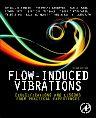 Flow-Induced Vibrations, 2nd Edition,Tomomichi Nakamura,Shigehiko Kaneko,Fumio Inada,Minoru Kato,Kunihiko Ishihara,Takashi Nishihara,Njuki Mureithi,Mikael Langthjem,ISBN9780081013182