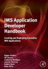 IMS Application Developer's Handbook, 1st Edition,Rogier Noldus,Ulf Olsson,Catherine Mulligan,Ioannis Fikouras,Anders Ryde,Mats Stille,ISBN9780081016015