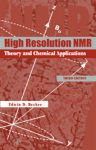 High Resolution NMR, 3rd Edition,Edwin Becker,ISBN9780120846627