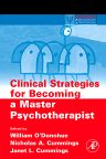 Clinical Strategies for Becoming a Master Psychotherapist, 1st Edition,William O'Donohue,Nicholas Cummings,ISBN9780120884162