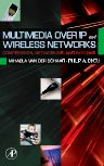 Multimedia over IP and Wireless Networks, 1st Edition,Mihaela van der Schaar,Philip Chou,ISBN9780120884803