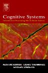 Cognitive Systems - Information Processing Meets Brain Science, 1st Edition,Richard Morris,Lionel Tarassenko,Michael Kenward,ISBN9780120885664