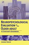 Neuropsychological Evaluation of the Older Adult, 1st Edition,Joanne Green,ISBN9780122981906