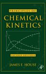 Principles of Chemical Kinetics, 2nd Edition,James House,ISBN9780123567871