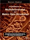Foundations of Multidimensional and Metric Data Structures, 1st Edition,Hanan Samet,ISBN9780123694461
