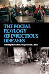 The Social Ecology of Infectious Diseases, 1st Edition,Kenneth Mayer,H.F. Pizer,ISBN9780123704665