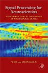 Signal Processing for Neuroscientists, 1st Edition,Wim van Drongelen,ISBN9780123708670