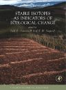 Stable Isotopes as Indicators of Ecological Change, 1st Edition,Todd Dawson,Rolf Siegwolf,ISBN9780123736277