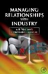 Managing Relationships with Industry, 1st Edition,Steven C. Schachter,William Mandell,Scott Harshbarger,Randall Grometstein,ISBN9780123736536