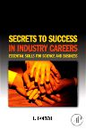 Secrets to Success in Industry Careers, 1st Edition,L. Borbye,ISBN9780123738691
