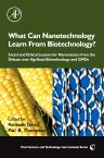 What Can Nanotechnology Learn From Biotechnology?, 1st Edition,Kenneth David,Paul Thompson,ISBN9780123739902