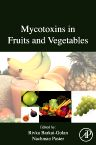 Mycotoxins in Fruits and Vegetables, 1st Edition,R. Barkai-Golan,Nachman Paster,ISBN9780123741264