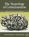 THE NEUROLOGY OF CONSCIOUSNESS, 1st Edition,Steven Laureys,Giulio Tononi,ISBN9780123741684