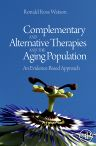 Complementary and Alternative Therapies and the Aging Population, 1st Edition,Ronald Watson,ISBN9780123742285