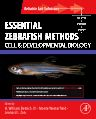 Essential Zebrafish Methods: Cell and Developmental Biology, 1st Edition,Monte Westerfield,Leonard Zon,H. William Detrich, III,ISBN9780123745996
