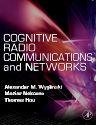 Cognitive Radio Communications and Networks, 1st Edition,Alexander Wyglinski,Maziar Nekovee,Thomas Hou,ISBN9780123747150