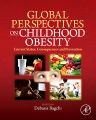 Global Perspectives on Childhood Obesity, 1st Edition,Debasis Bagchi,ISBN9780123749956