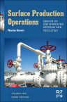 Surface Production Operations: Vol 2: Design of Gas-Handling Systems and Facilities, 3rd Edition,Maurice Stewart,ISBN9780123822079