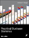 Practical Business Statistics, 6th Edition,Andrew Siegel,ISBN9780123852083