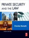 Private Security and the Law, 4th Edition,Charles Nemeth,ISBN9780123869227