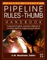 Pipeline Rules of Thumb Handbook, 8th Edition,E.W. McAllister,ISBN9780123876935