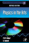 Physics in the Arts, 1st Edition,P.U.P.A. Gilbert,Willy Haeberli,ISBN9780123918789