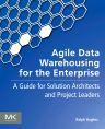 Agile Data Warehousing for the Enterprise, 1st Edition,Ralph Hughes,ISBN9780123964649
