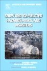 Snow and Ice-Related Hazards, Risks, and Disasters, 1st Edition,Wilfried Haeberli,Colin Whiteman,ISBN9780123964731