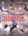 Volcanic Reservoirs in Petroleum Exploration, 1st Edition,Caineng Zou,ISBN9780123971630