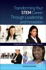 Transforming Your STEM Career Through Leadership and Innovation, 1st Edition,Pamela McCauley Bush,ISBN9780123972613