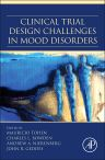Clinical Trial Design Challenges in Mood Disorders, 1st Edition,Mauricio Tohen,Charles Bowden,Andrew Nierenberg,John Geddes,ISBN9780124051706