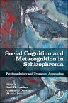 Social Cognition and Metacognition in Schizophrenia, 1st Edition,Paul Lysaker,Giancarlo Dimaggio,Martin Brüne,ISBN9780124051720