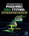 Advanced Topics in Forensic DNA Typing: Interpretation, 1st Edition,John Butler,ISBN9780124058545