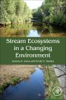 Stream Ecosystems in a Changing Environment, 1st Edition,Jeremy Jones,Emily Stanley,ISBN9780124059191