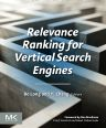 Relevance Ranking for Vertical Search Engines, 1st Edition,Bo Long,Yi Chang,ISBN9780124071711