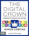 The Digital Crown, 1st Edition,Ahava Leibtag,ISBN9780124076747