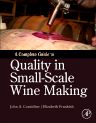 A Complete Guide to Quality in Small-Scale Wine Making, 1st Edition,John Considine,Elizabeth Frankish,ISBN9780124080812