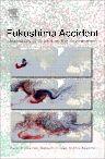 Fukushima Accident, 1st Edition,Pavel Povinec,Katsumi Hirose,Michio Aoyama,ISBN9780124081321