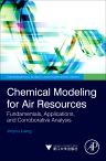 Chemical Modeling for Air Resources, 1st Edition,Jinyou Liang,ISBN9780124114869