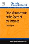 Crisis Management at the Speed of the Internet, 1st Edition,Bob Hayes,Kathleen Kotwica,ISBN9780124115910