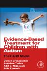 Evidence-Based Treatment for Children with Autism, 1st Edition,Doreen Granpeesheh,Jonathan Tarbox,Adel Najdowski,Julie Kornack,ISBN9780124116030