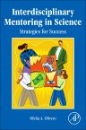 Interdisciplinary Mentoring in Science, 1st Edition,Ofelia Olivero,ISBN9780124159624