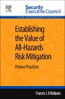 Establishing the Value of All-Hazards Risk Mitigation, 1st Edition,Francis D'Addario,ISBN9780124165670